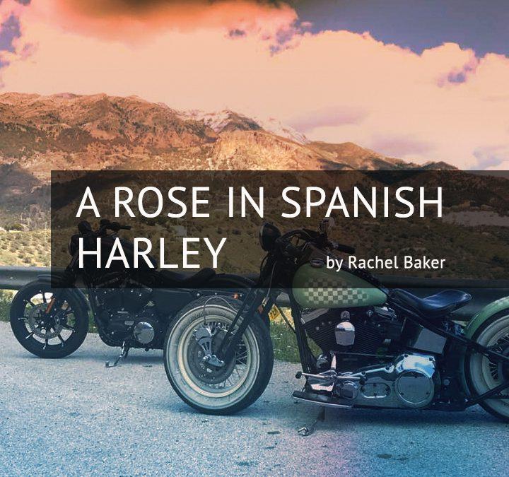 RACHEL BAKER A Rose in Spanish Harley