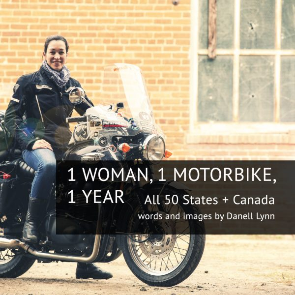 DANELL LYNN,  1  Woman,  1  Motorbike,  1  Year    –    All  50  United  States  and  Canada